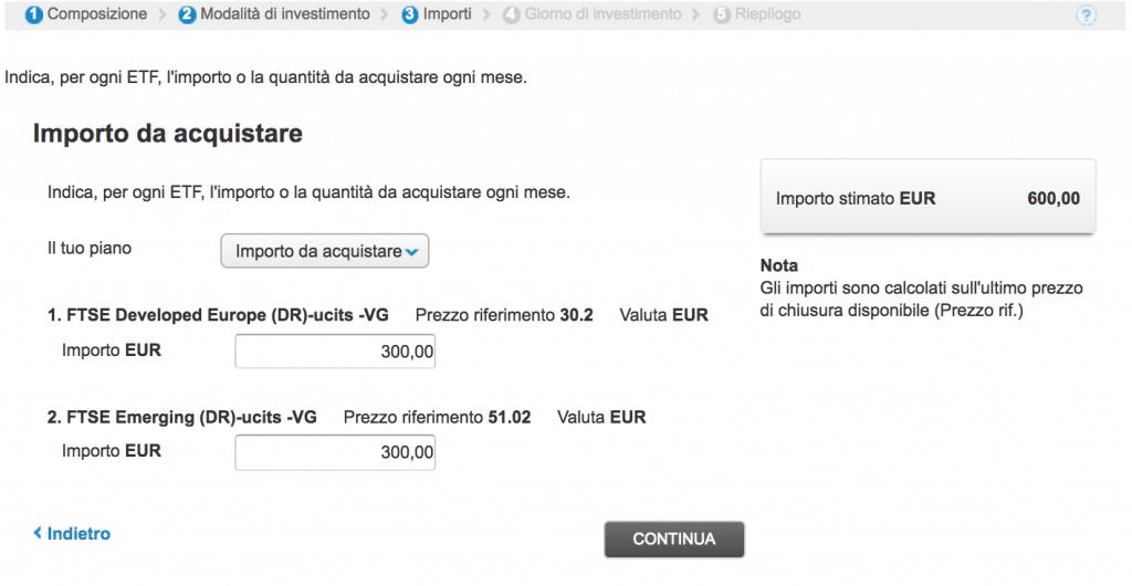 Sto impostando un acquisto di 300€ del primo ETF e di 300€ del secondo.