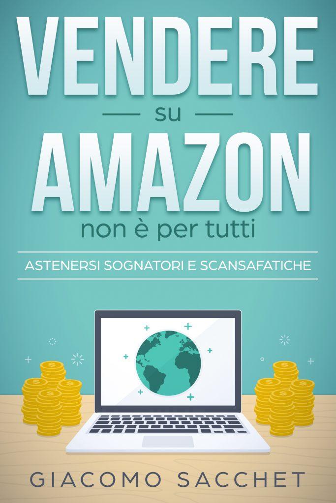 Vendere su Amazon non è per tutti - Astenersi sognatori e perditempo