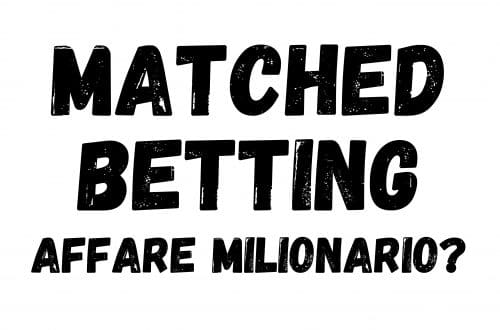 Cos'è il matched Betting