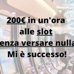 200€ alle slot machine in un'ora senza versare un euro