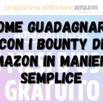 Come guadagnare con i Bounty di Amazon