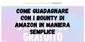 Guadagnare con i Bounty Di Amazon